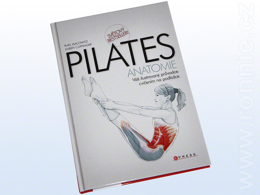 Pilates - anatomie (Rael Isacowitz, Karen Clippinger)